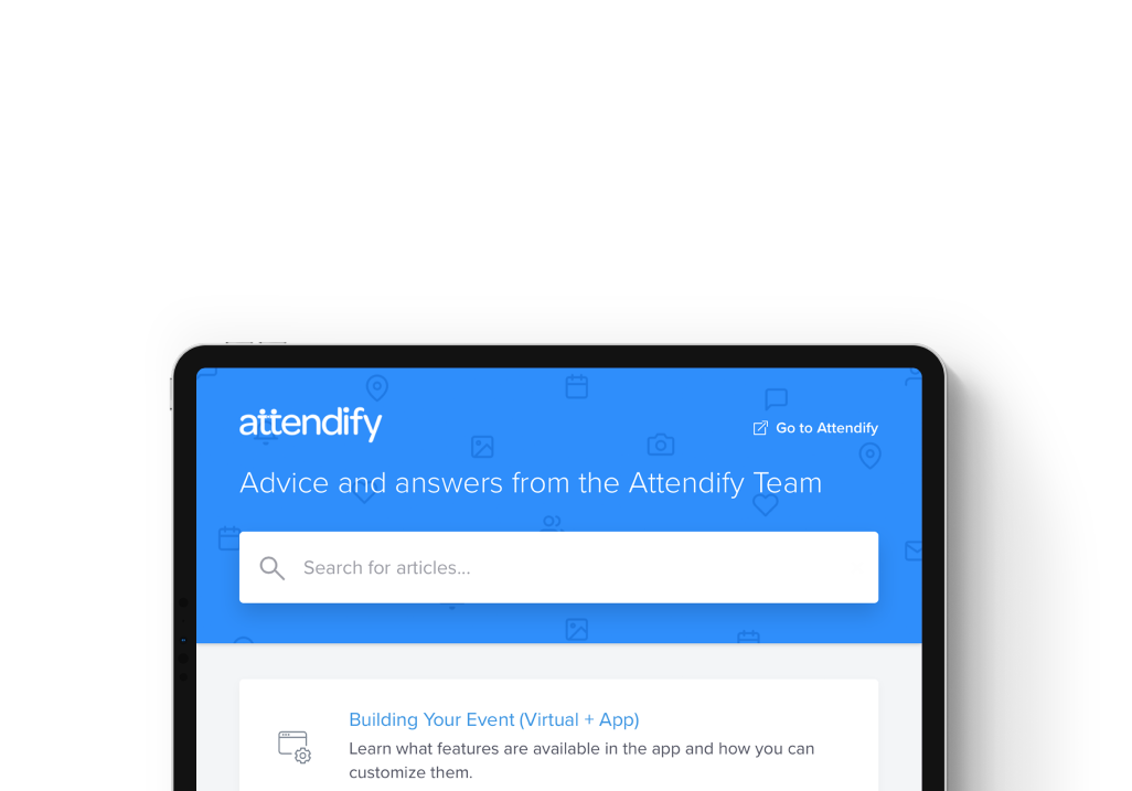 Find out how to build virtual events that amaze in the Attendify help center